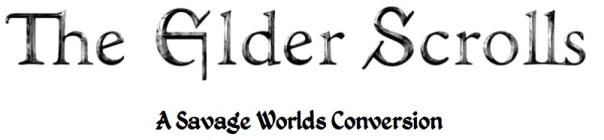The Elder Scrolls: A Savage Worlds Conversion